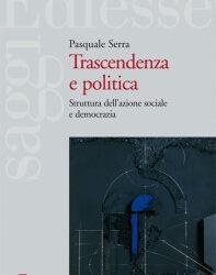Trascendenza e Politica. Struttura dell'azione sociale e democrazia
